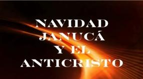 Navidad, Janucá y el Anti-Cristo